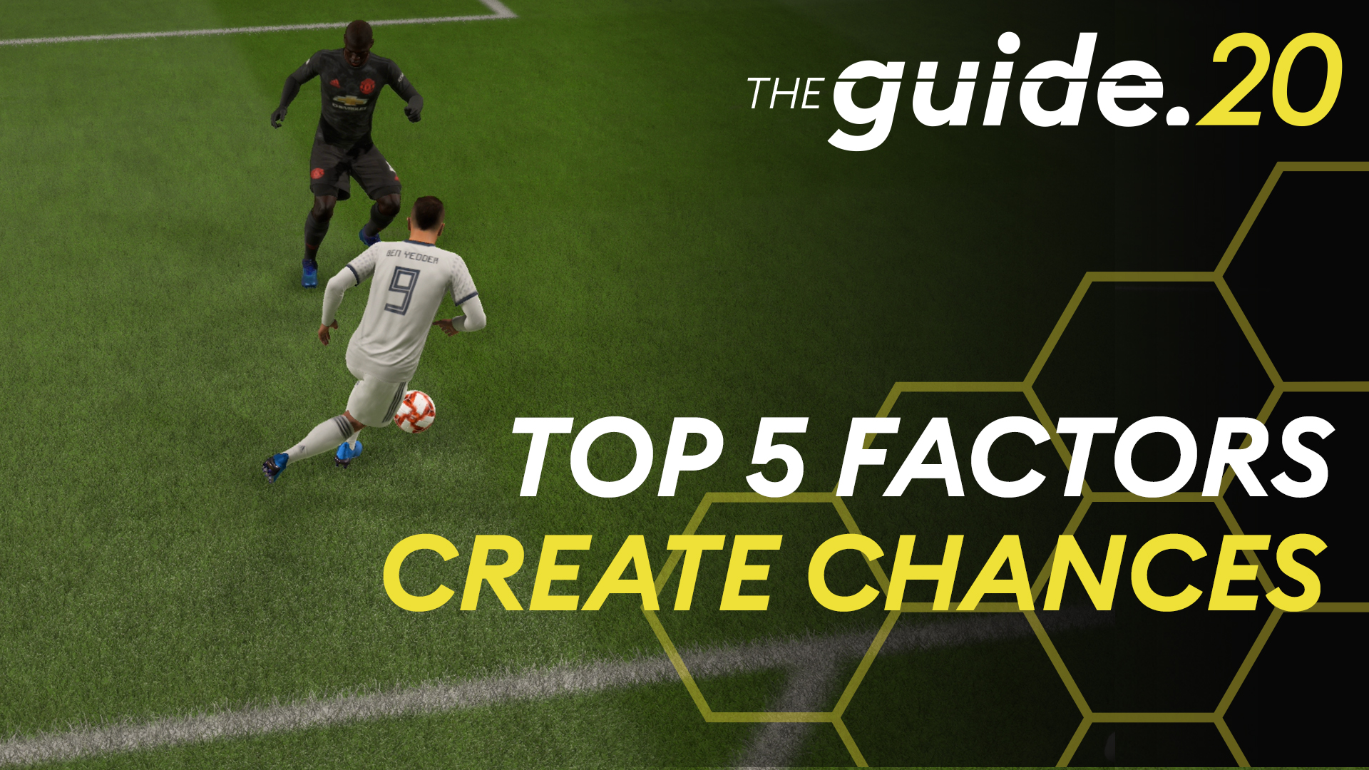 FIFA 20 – Top 5 factors for chance creation